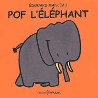 Edouard Manceau - Pof l'éléphant.