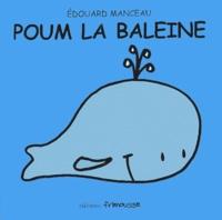 Edouard Manceau - Poum la baleine.
