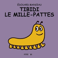 Edouard Manceau - Tibidi le mille-pattes.