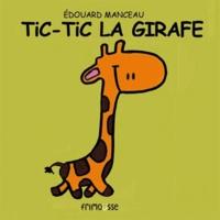 Edouard Manceau - Tic-Tic la girafe.