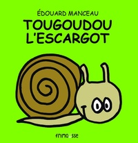 Edouard Manceau - Tougoudou l'escargot.