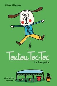 Edouard Manceau - Toutou Toc-Toc  : Le trampoline.