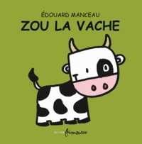 Edouard Manceau - Zou la vache.
