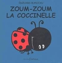 Edouard Manceau - Zoum-Zoum la coccinelle.