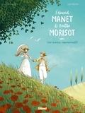 Michaël Le Galli - Edouard Manet et Berthe Morisot - Une passion impressionniste.