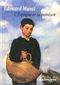 L'Espagne et la peinture - Edouard Manet |