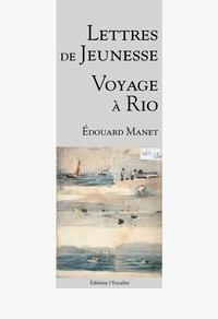 Edouard Manet - Lettres de jeunesse - Voyage à Rio.