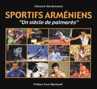 "Edouard Mardirossian - Sportifs arméniens - ""Un siècle de palmarès""."