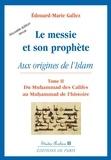 Edouard-Marie Gallez - Le messie et son prophète - Aux origines de l'islam, tome 2, Du Muhammad des Califes au Muhammad de l'histoire.