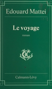Edouard Mattei - Le Voyage.