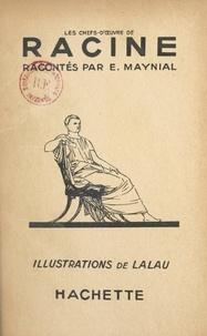 Edouard Maynial et  Lalau - Les chefs-d'œuvre de racine.