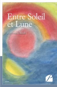 Edouard Minky - Entre Soleil et Lune.
