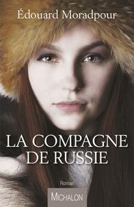 Edouard Moradpour - La Compagne de Russie.