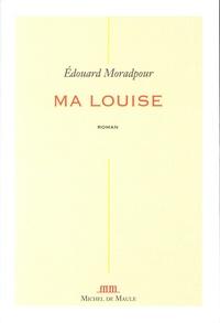 Edouard Moradpour - Ma Louise.