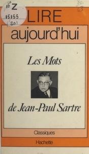 Edouard Morot-Sir et Maurice Bruézière - Les mots, de Jean-Paul Sartre.