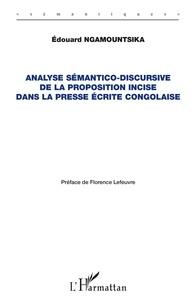 Edouard Ngamountsika - Analyse sémantico-discursive de la proposition incise dans la presse écrite congolaise.