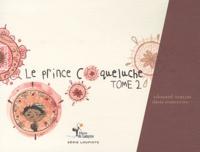 Edouard Ourliac - Le prince coqueluche - Tome 2.