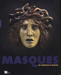 Edouard Papet - Masques - De Carpeaux à Picasso.