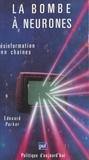 Edouard Parker - La bombe à Neurones - Désinformation en chaînes.