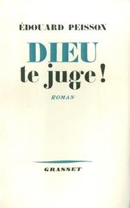 Edouard Peisson - Dieu te juge !.