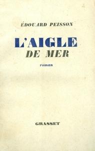 Edouard Peisson - L'Aigle de mer.