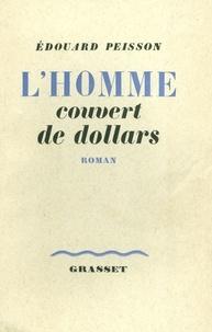 Edouard Peisson - L'homme couvert de dollars.