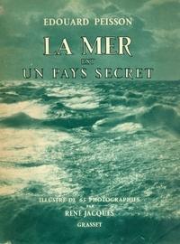 Edouard Peisson - La mer est un pays secret.