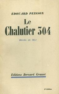 Edouard Peisson - Le chalutier 304 - Récits de mer.