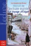 Edouard Peisson - Manuel de lecture suivie cycle 3, Le voyage d'Edgar - Tome 1 : Marseille.