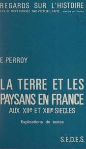 Edouard Perroy et Victor L. Tapié - La terre et les paysans, en France, aux XIIe et XIIIe siècles - Explications de textes.