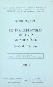 Edouard Perroy et  Centre d'études foréziennes - Les familles nobles du Forez au XIIIe siècle (2). Essais de filiation.