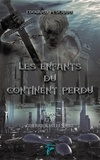 Edouard Peschard - Les enfants du continent perdu Tome 3 : Eloane et le guerrier millénaire.