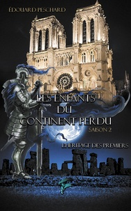 Edouard Peschard - Les enfants du continent perdu Tome 4 : L'héritage des premiers.
