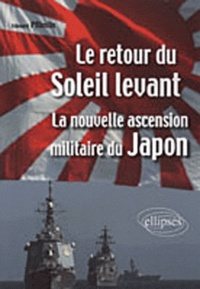 Edouard Pflimlin - Le retour du Soleil levant - La nouvelle ascension militaire du Japon.