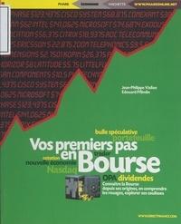Edouard Pflimlin et Jean-Philippe Viallon - Vos premiers pas en Bourse - Connaître la Bourse depuis ses origines, en comprendre les rouages, explorer ses coulisses.