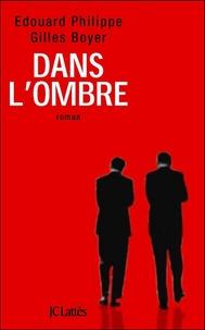 Edouard Philippe et Gilles Boyer - Dans l'ombre.