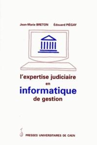Edouard Piégay et Jean-Marie Breton - L'expertise judiciaire en informatique de gestion.