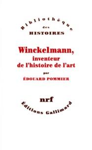 Edouard Pommier - Winckelmann, inventeur de l'histoire de l'art.