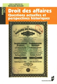 Edouard Richard et Jean-Paul Delvillle - Droit des affaires - Questions actuelles et perspectives historiques.