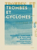 Edouard Riou et  Bérard - Trombes et Cyclones.