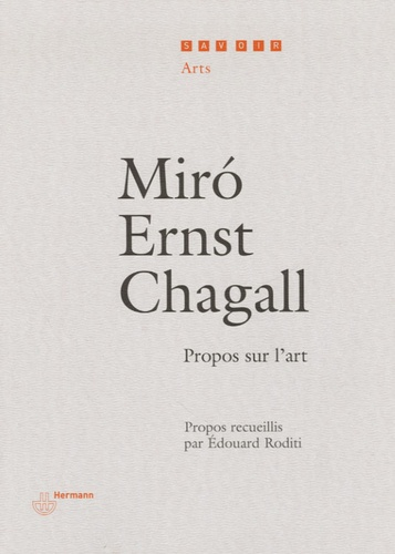 Edouard Roditi - Miro, Ernst, Chagall - Propos sur l'art.