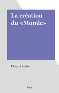 """Edouard Sablier - La Création du """"Monde""""."""