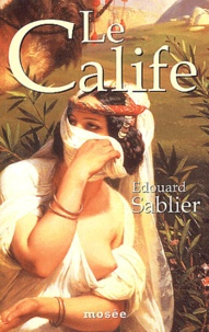 Edouard Sablier - Le Calife.