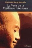 Edouard Salim Michaël - La Voix de la Vigilance Intérieure - Chemin vers la Lumière Intérieure et la Réalisation de la Nature Divine de l'Etre Humain.