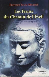 Les fruits du chemin de l'éveil - Edouard Salim Michaël |