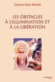 Edouard Salim Michaël - Les obstacles à l'illumination et à la libération.