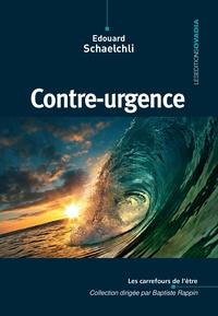 Edouard Schaelchli - Contre-urgence.