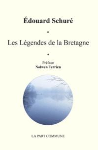 Edouard Schuré - Les légendes de la Bretagne - Et le génie celtique.
