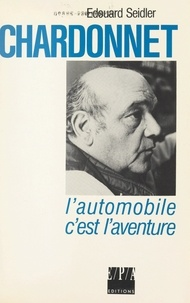 Edouard Seidler et Philippe Colombet - Chardonnet - L'automobile c'est l'aventure.
