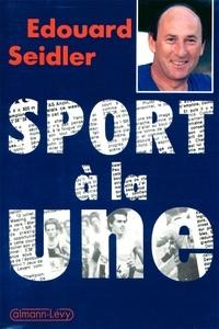 Edouard Seidler - Sport à la une - Trente-cinq ans de journalisme.